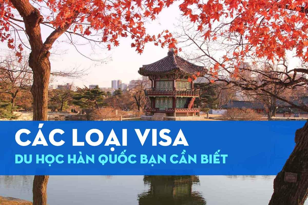 cac-loai-visa-du-hoc-han-quoc-ban-can-biet